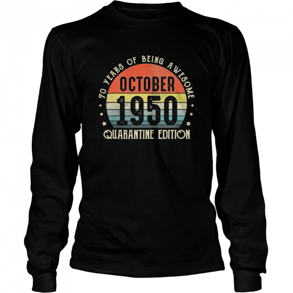 70th Birthday Gift Vintage Born In October 1950 Quarantine Long Sleeved T-shirt