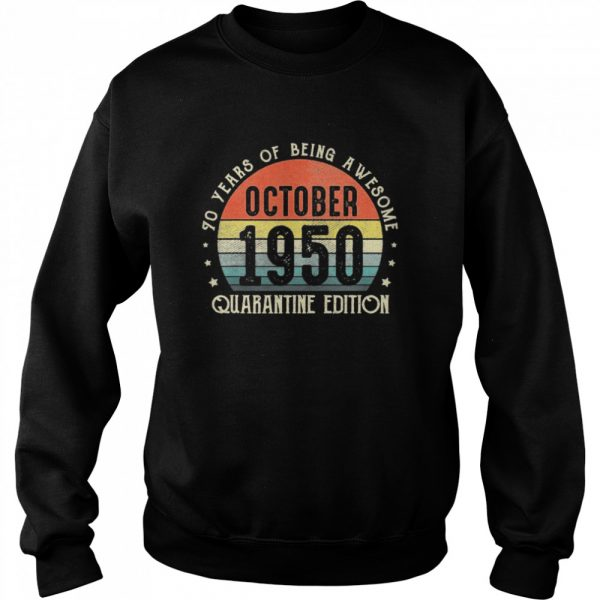 70th Birthday Gift Vintage Born In October 1950 Quarantine  Unisex Sweatshirt