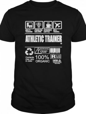 Athletic trainer multi tasking problem solving requires coffee will travel warning sarcasm inside 100% organic shirt