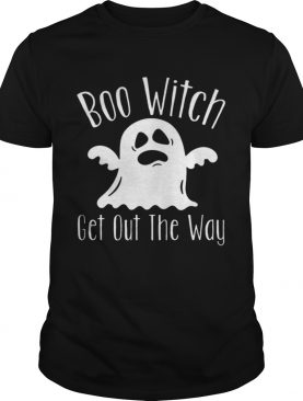Boo Witch Ghost Get Out The Way Halloween shirt