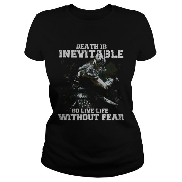 Death is inevitable so live life without fear  Classic Ladies