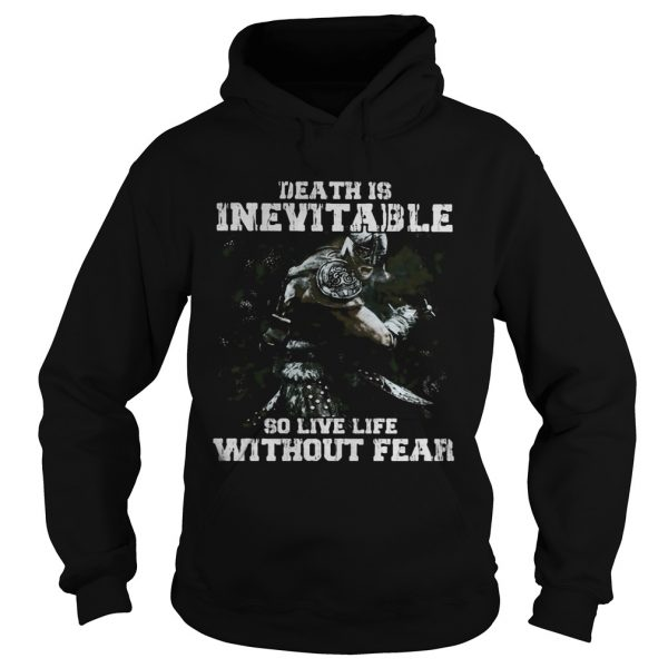 Death is inevitable so live life without fear  Hoodie