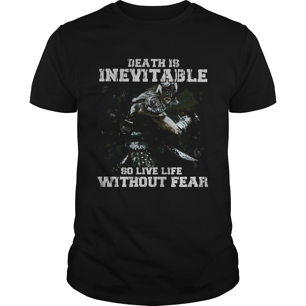 Death is inevitable so live life without fear Unisex