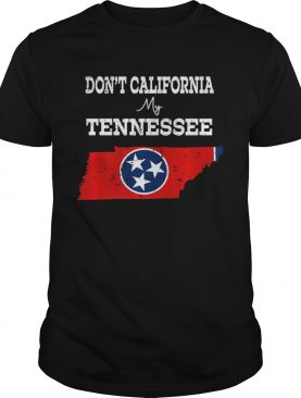 Dont California My Tennessee Vintage shirt