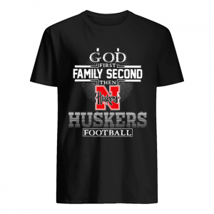God First Family Second Then Nebraska Huskers Football  Classic Men's T-shirt