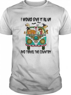 I Would Give It All Up And Travel The Country Hippie Girl Dogs Pumpkin Halloween shirt