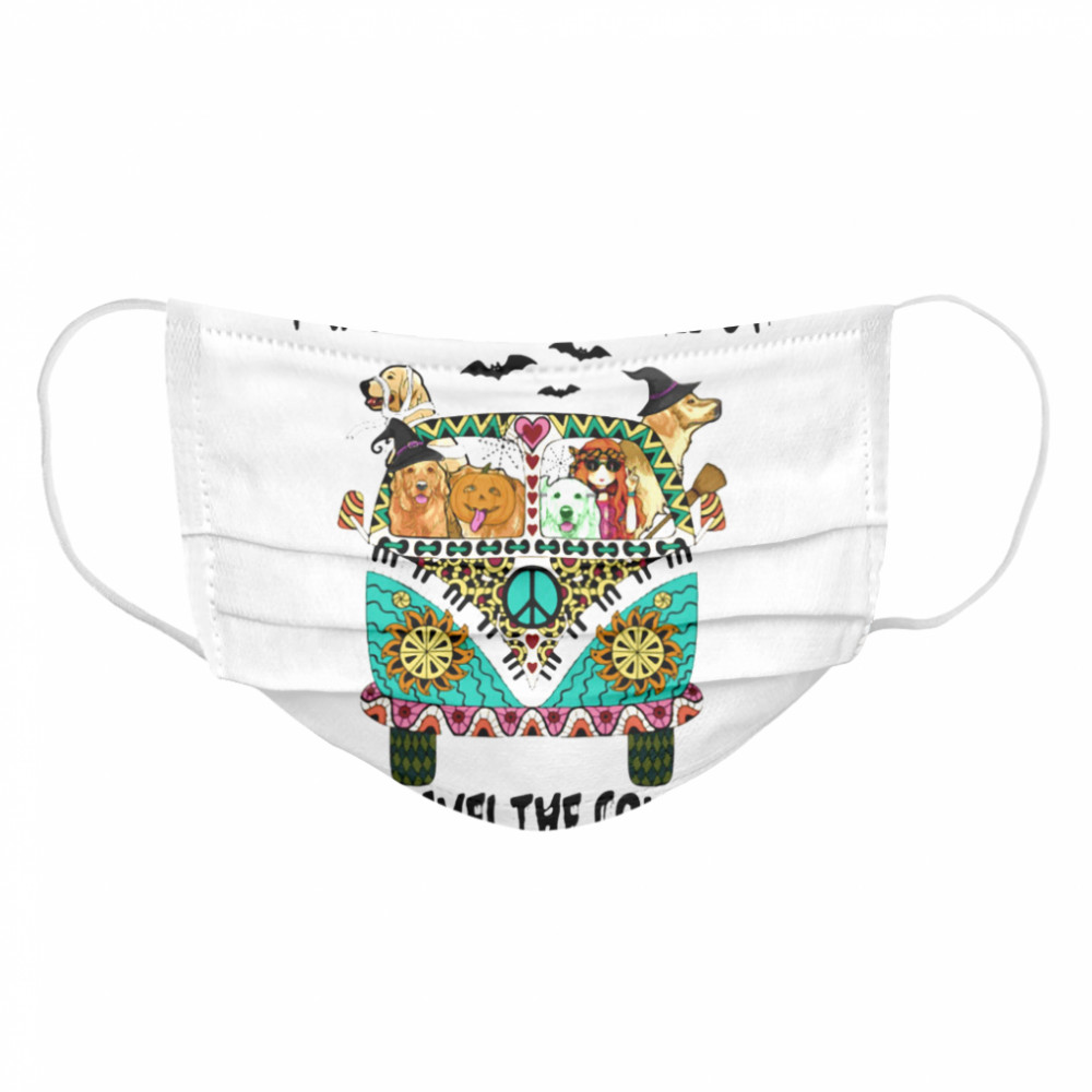 I Would Give It All Up And Travel The Country Hippie Girl Dogs Pumpkin Halloween Cloth Face Mask