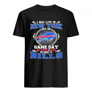 I may live in new york but on game day my heart and soul belongs to buffalo bills  Classic Men's T-shirt