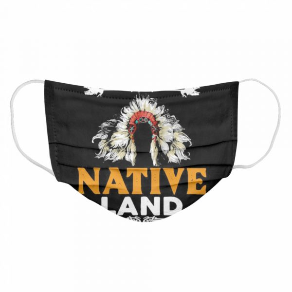 It's All Native Land  Cloth Face Mask
