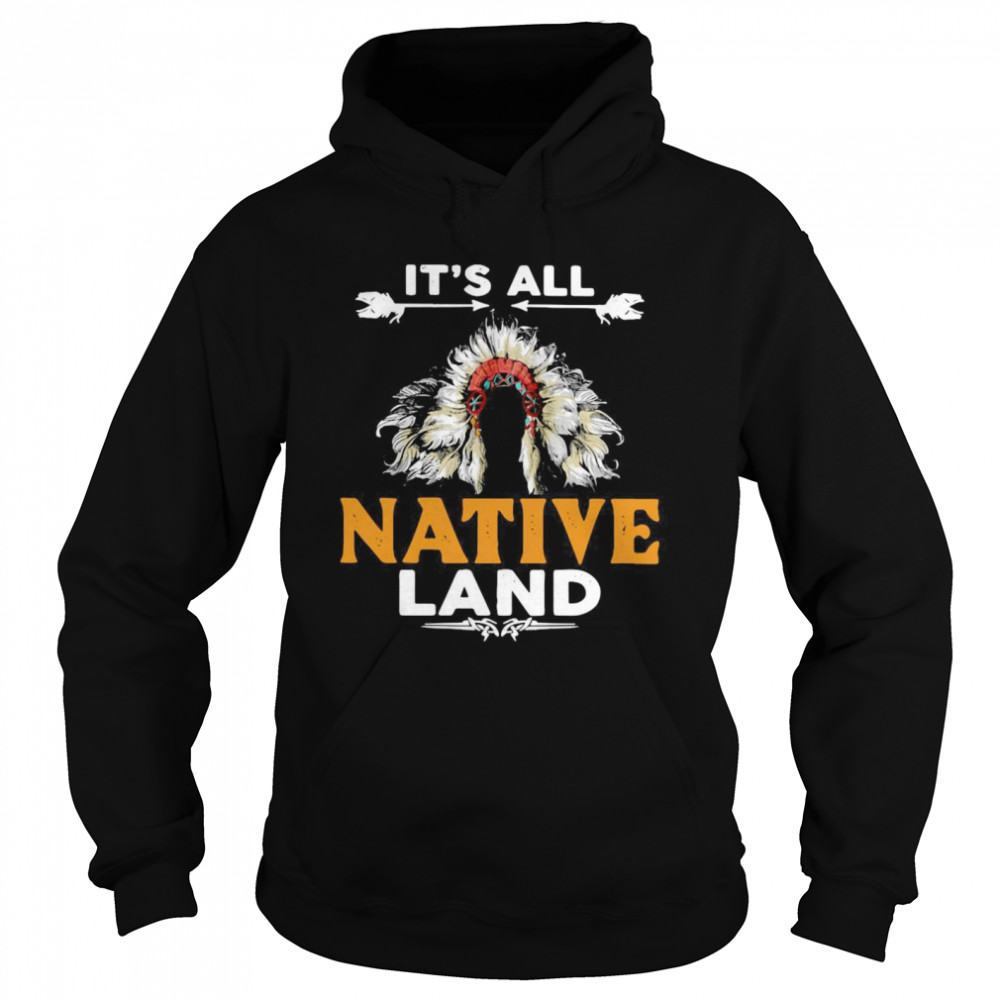It's All Native Land Unisex Hoodie