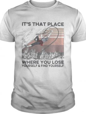 Its that place where you lose yourself and find yourself ladies vintage shirt