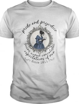Pride and prejudice giving women unrealistic expectations of men since 1811 ladies shirt
