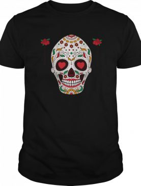 Sugar Skull The Mexican Dia De Muertos Day Of The Dead shirt