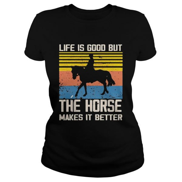 1603254490Life Is Good But The Horse Makes It Better Vintage  Classic Ladies