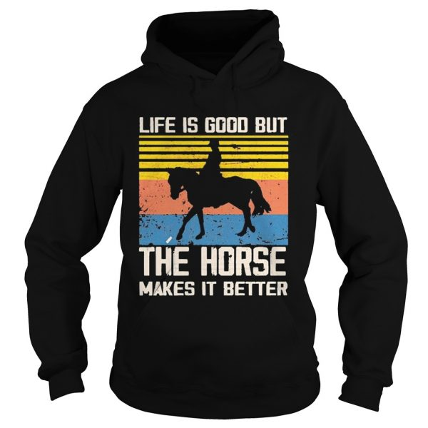 1603254490Life Is Good But The Horse Makes It Better Vintage  Hoodie