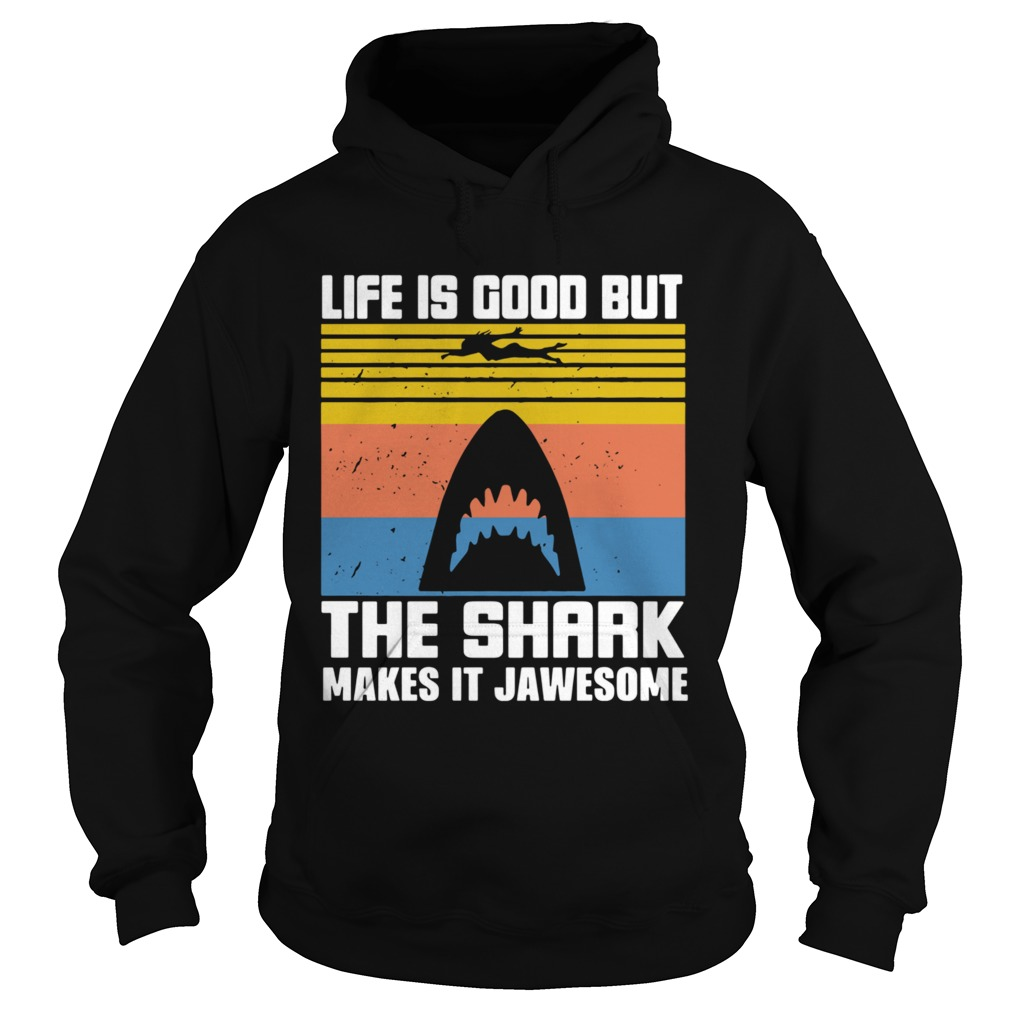 1603943678Life Is Good But The Shark Makes It Jawsome Vintage Hoodie