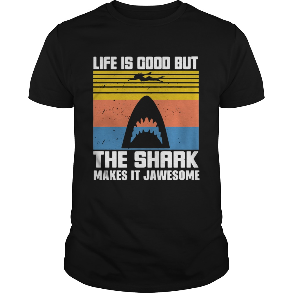 1603943678Life Is Good But The Shark Makes It Jawsome Vintage Unisex