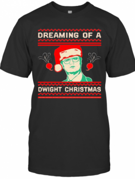 Dreaming Of A Dwight Christmas T-Shirt