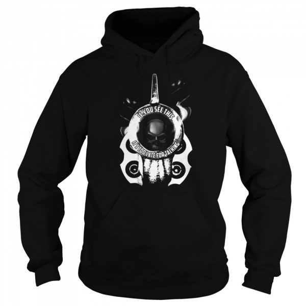 If You See This It's Too Late For Talking  Unisex Hoodie