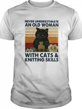 Never underestimate an old woman with cats and knitting skills vintage retro shirt