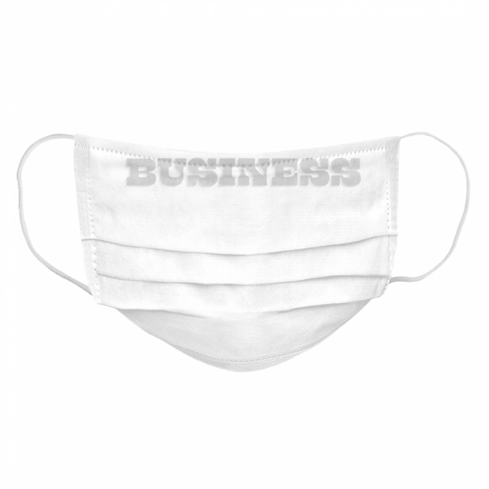 Whiskey Business Drinking Shirt Whiskey Cloth Face Mask