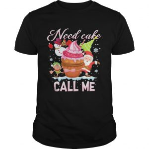 1604646822Need Cake Call Me Christmas  Unisex