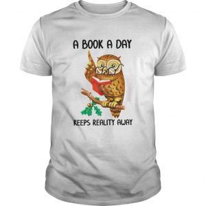 A Book A Day Keeps Reality Away  Unisex