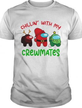 Among Us Chillin With My Crewmates shirt