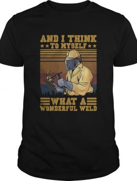 And I think to myself what a wonderful weld welder vintage shirt