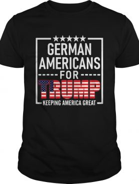 German Americans For Trump Conservative Gift 2020 Reelection American Flag shirt