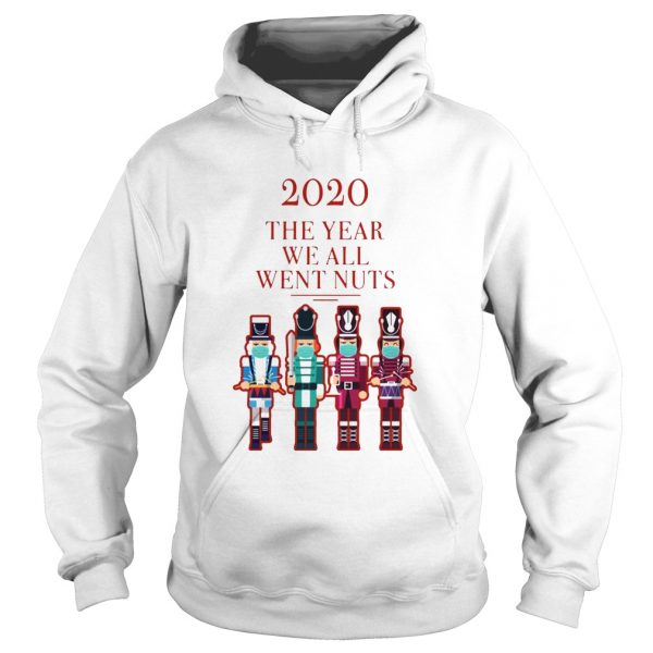 Nutcracker 2020 The Year We All Went Nuts  Hoodie