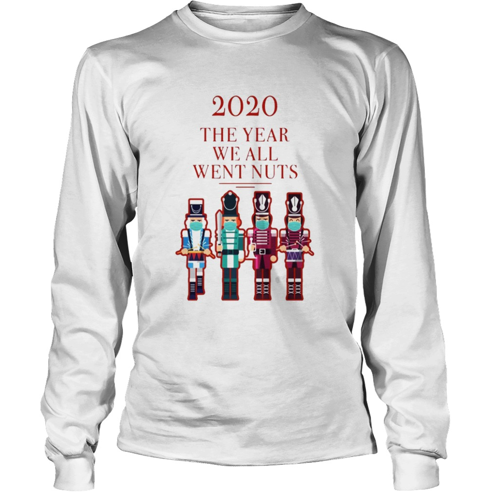 Nutcracker 2020 The Year We All Went Nuts Long Sleeve