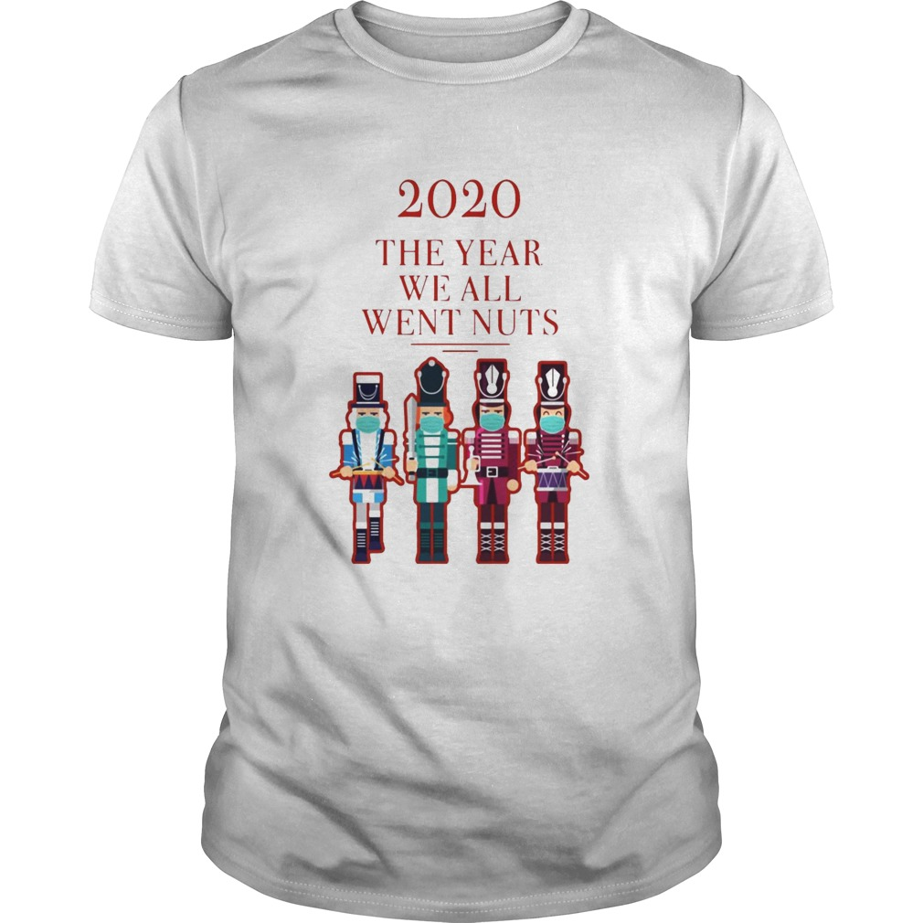 Nutcracker 2020 The Year We All Went Nuts Unisex