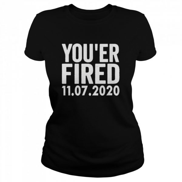 You Are Fired Trump Funny Democrats & Liberals USA  Classic Women's T-shirt
