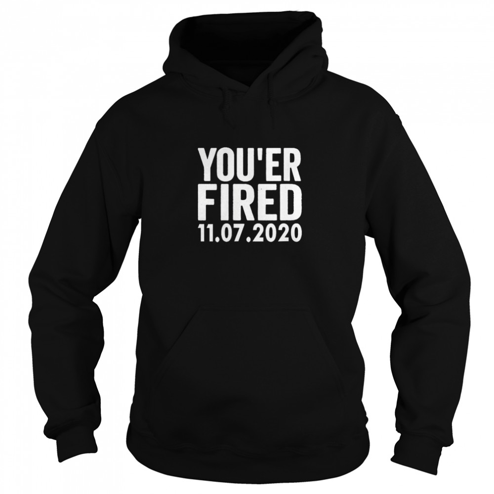 You Are Fired Trump Funny Democrats & Liberals USA Unisex Hoodie