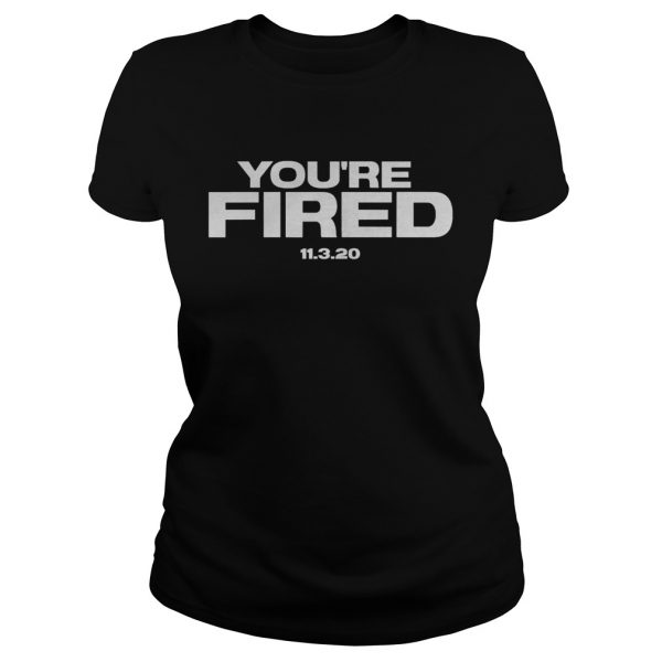 Youre Fired Trump Loses Election President  Classic Ladies