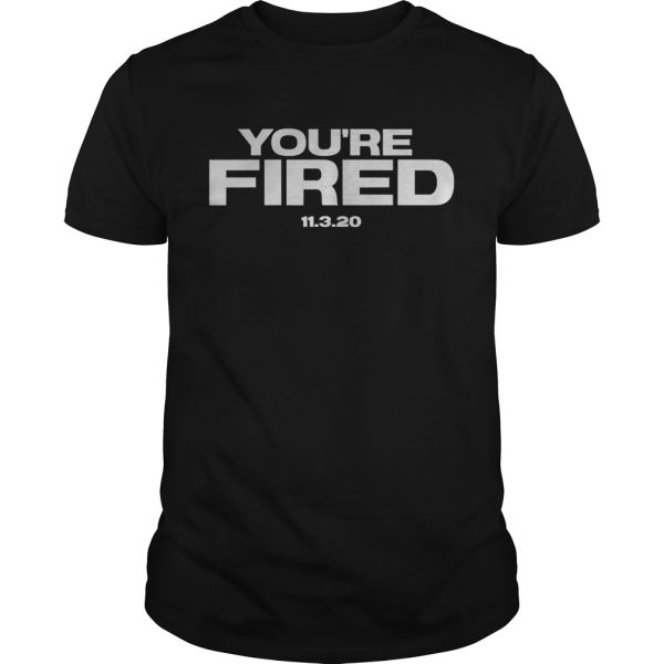Youre Fired Trump Loses Election President  Unisex