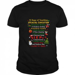 12 Days Of Teaching Speacial Education I Love To Teach  Classic Men's T-shirt