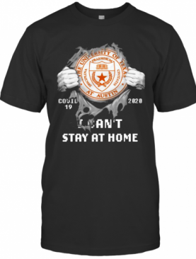 Blood Inside Me The University Of Texas At Austin Covid 19 2020 I Cant Stay At Home T-Shirt