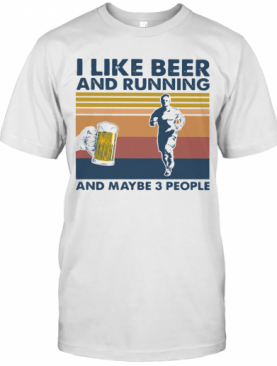 I Like Beer And Running And Maybe 3 People Vintage T-Shirt