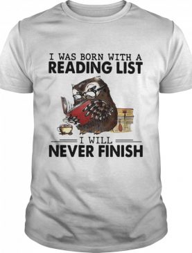 I Was Born With A Reading List I Will Never Finish Owl shirt