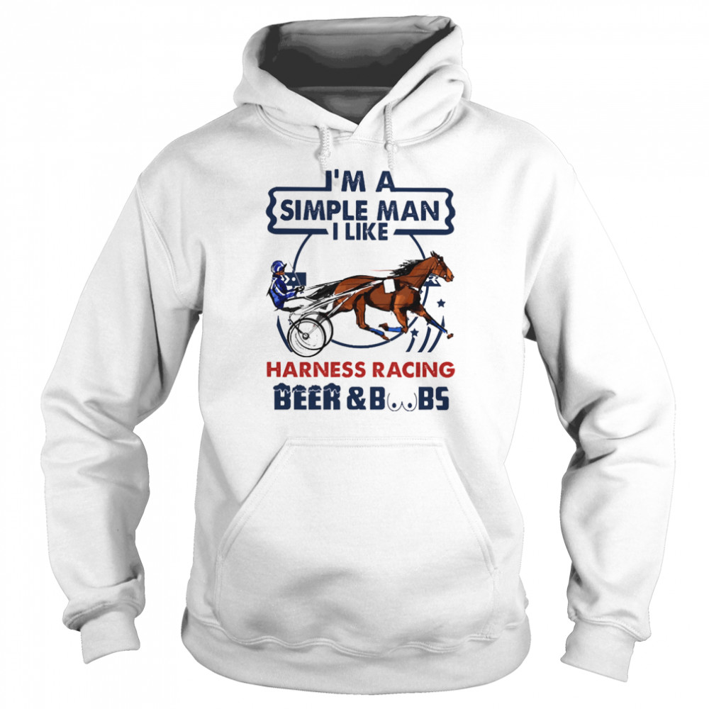 Im a simple man I like Harness Racing Beer and Boobs Unisex Hoodie