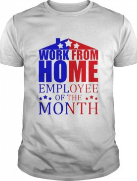 Work from home employee of the month stars election shirt
