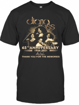 The Diana Ross 65Th Anniversary 1956 2021 Signatures Thank T-Shirt